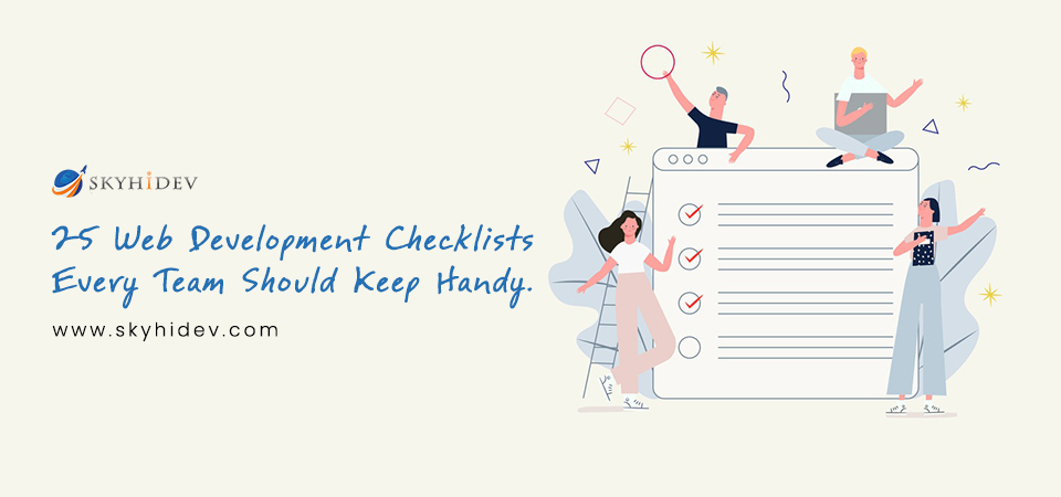 25 Web Development Checklists Every Team Should Keep Handy
