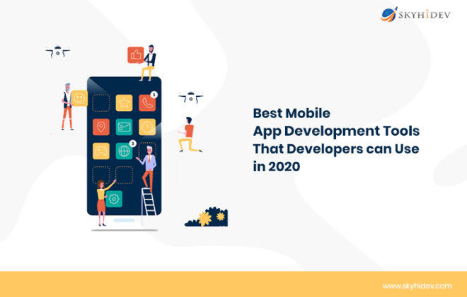 Best Mobile App Development Tools that Developers can use in 2020