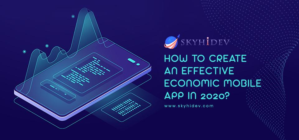 Economic Mobile App development in 2020