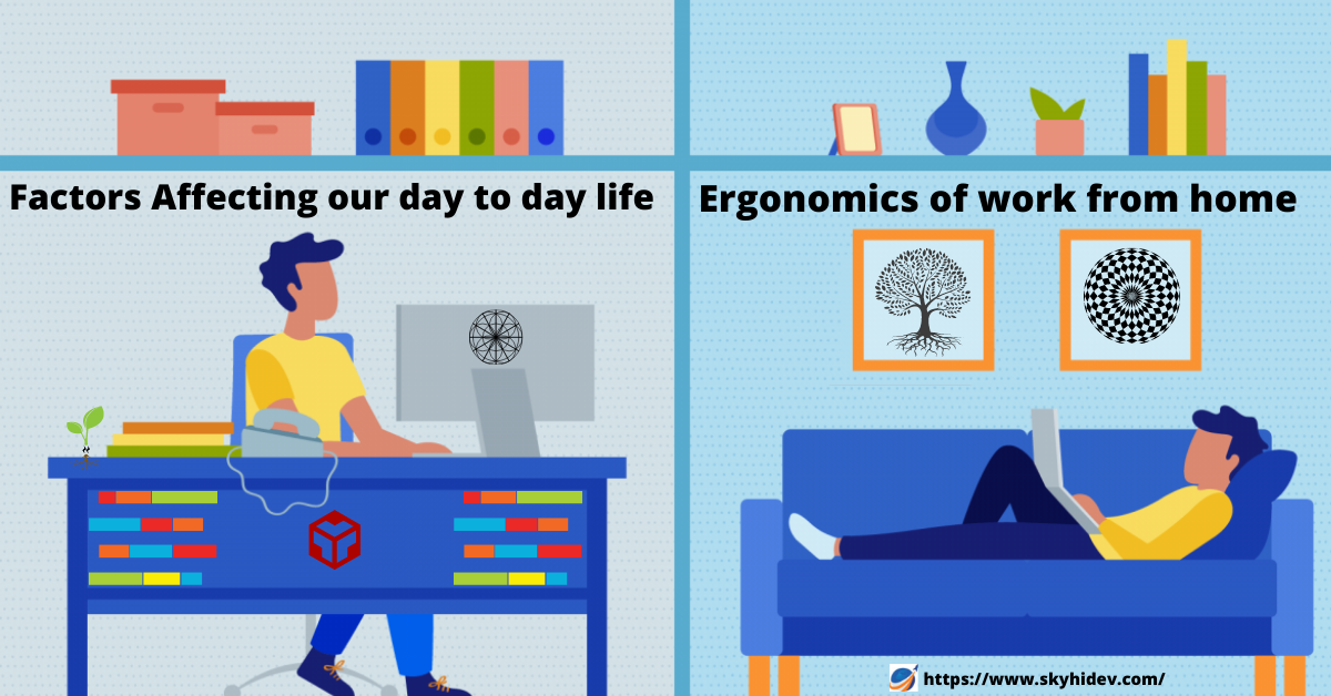 Factors Affecting our day to day life | Ergonomics of work from home